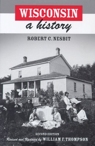 Robert Nesbit, Wisconsin: A History-Click the link below for more information about this book