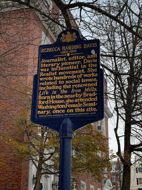 This is an image of the marker that was placed at the former site of the Washington Female Seminary. The marker describes the accomplishment of Rebecca Harding Davis, the most famous graduate of the seminary.