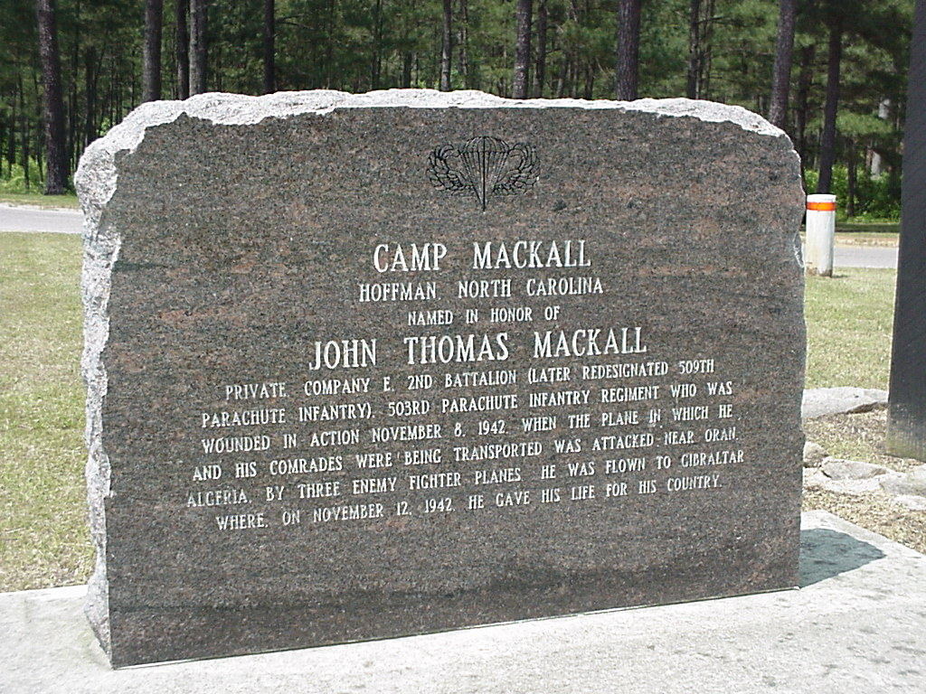 Camp Mackall was named after Private John Thomas Mackall who was one of the first Paratroopers killed in combat during a parachute assault on Algiers in North Africa in November 1942.