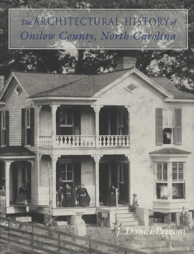 The Architectural History of Onslow County, North Carolina-Click the link below for more information about this book
