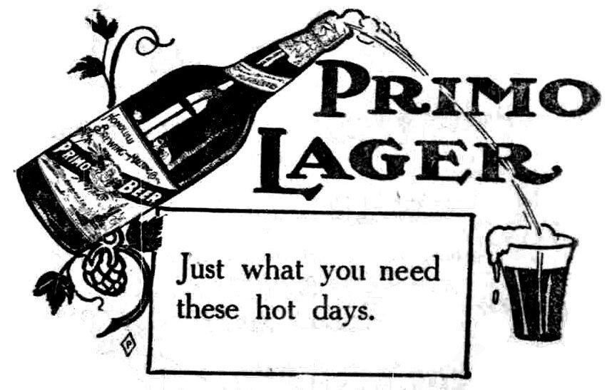 According to its early 1900s ads in the Hawaii newspapers, Primo Beer was could refresh both mind and body and was healthier than tea and coffee. The lager allegedly relieved insomnia and had salubrious effects for those in tropical climates.