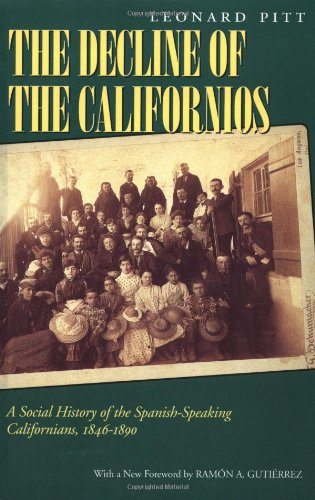 Leonard Pitt, Decline of the Californios: A Social History of the Spanish-Speaking Californias, 1846-1890