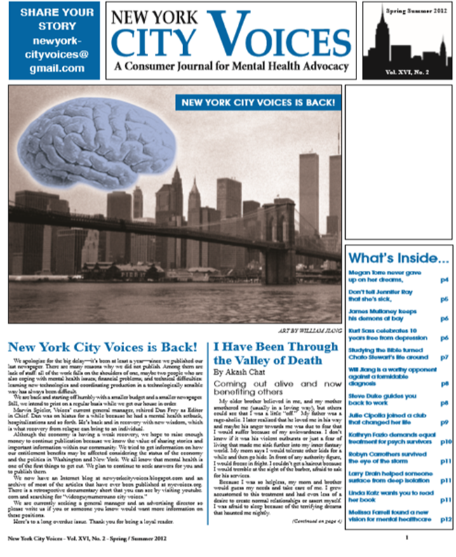 New York City Voices contained approved resources specifically for the mentally ill, including employment, legal aid, affordable housing, social groups, volunteerism, telephone resources, advocacy groups, artistic groups, and support groups, which in