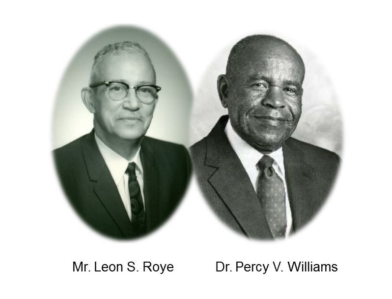 Mr. Leon S. Roye and Dr. Percy V. Williams the two men Havre De Grace Consolidated is now named after.