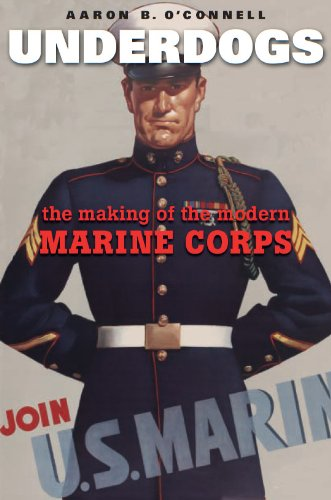 Underdogs: The Making of the Modern Marine Corps-Click the link below for more information about this book