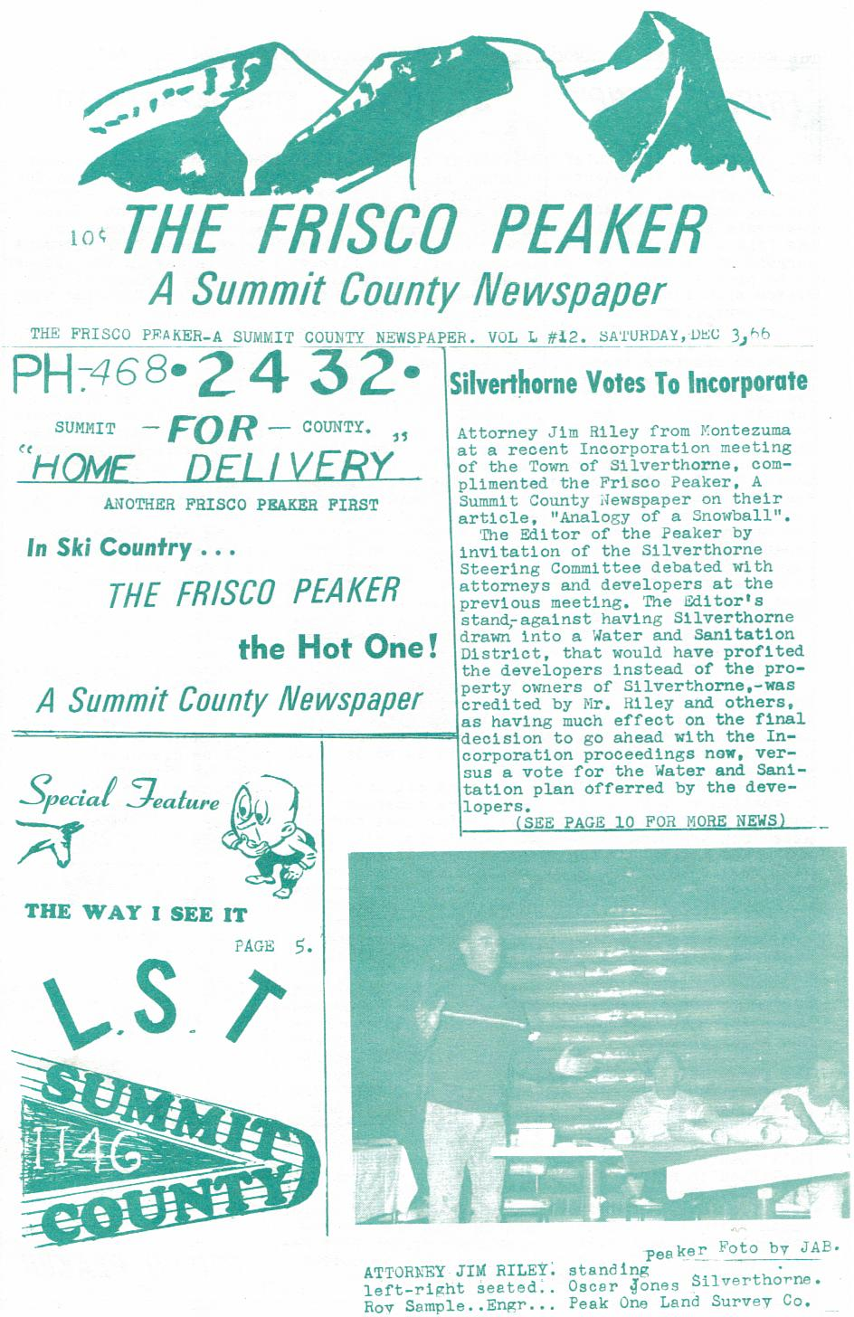 The Frisco Peaker was one of Summit County's newspapers, and one of the few to focus solely on Frisco news. This edition ran in 1966 with news of Silverthorne's incorporation running on the first page. The newspaper lasted only a few years before folding.