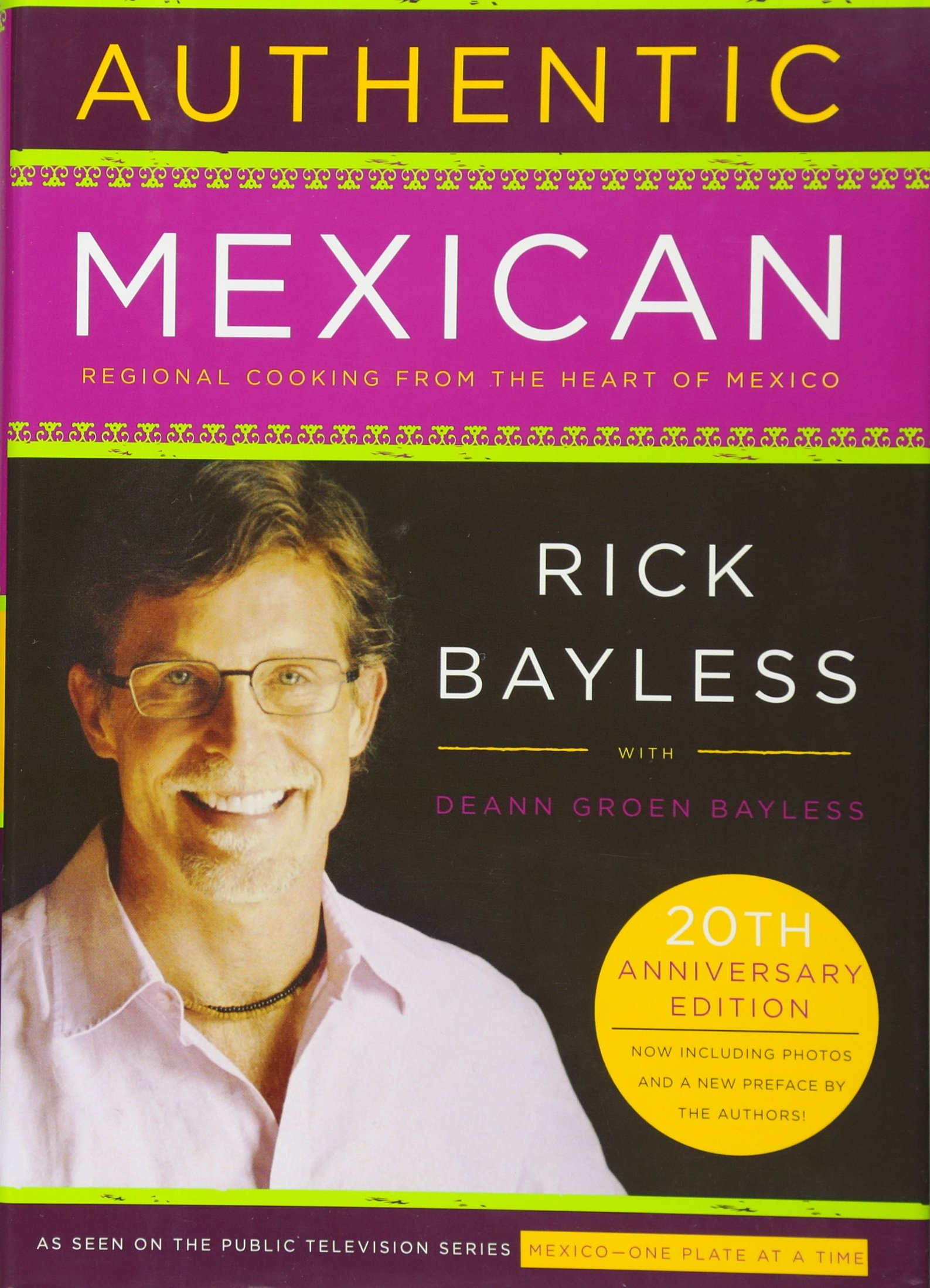 "Picture of Rick Bayless's first book ""Authentic Mexican: Regional Cooking from the Heart of Mexico, originally published in 1987.""