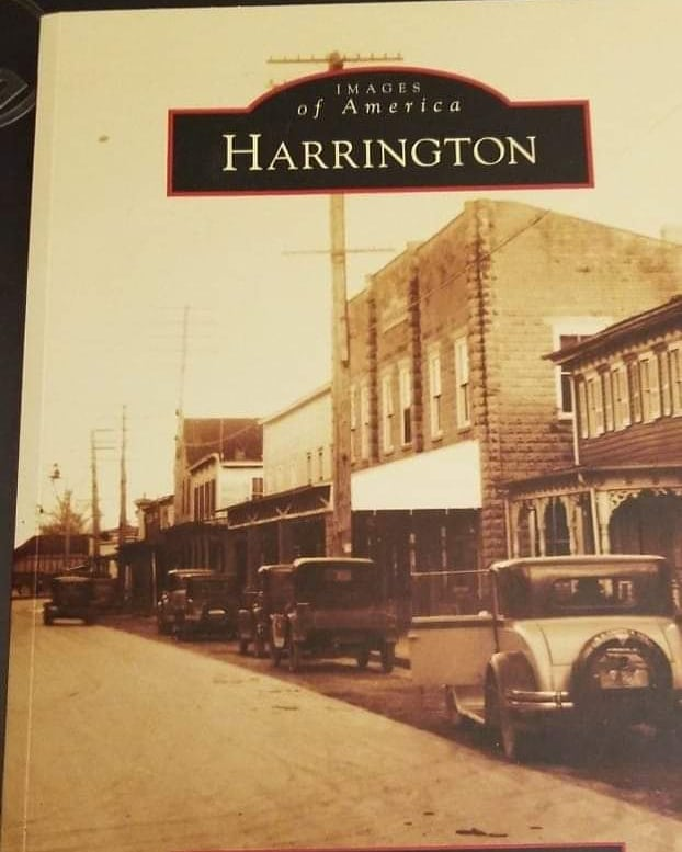 Arcadia Publishing Book, Images of Harrington. Contains photographs and detailed history of the city. You can purchase your copy at the museum.