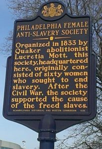 The historical marker, at the original meeting location, recognizing the efforts of the Philadelphia Female Anti-Slavery Society.