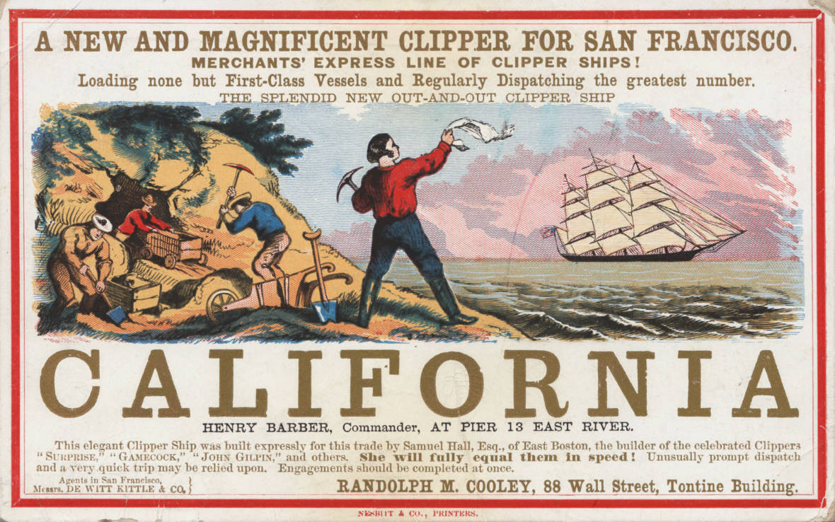 A clipper ship advertisement, which enticed people to book passage to sail to San Francisco during the Gold Rush of 1849