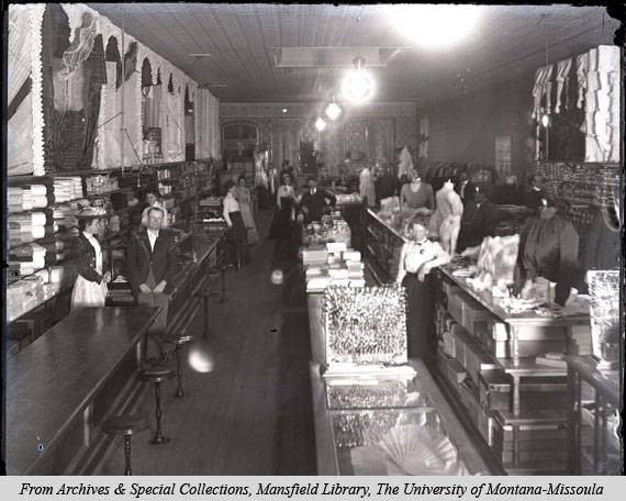 Interior picture of what seems to be the women's clothing department within the Missoula Mercantile Co. circa 1900. Image courtesy of mtmemory.org.