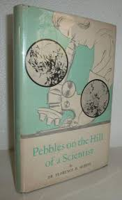 "The cover of Dr. Seibert's autobiography titled ""Pebbles on the Hill of a Scientist"", which was inspired by the a hill that her and other children from her neighborhood would play on."