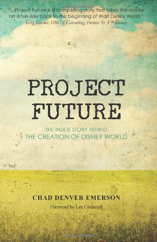 Project Future: The Inside Story Behind the Creation of Disney World-click the link to learn more about this book.
