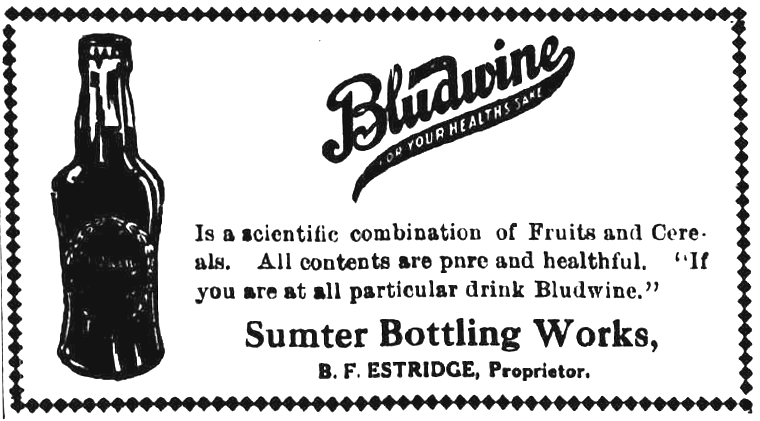 This is another Bludwine ad which is running in Sumter. This was when the company still had a far reaching presence in the American consciousness.