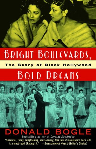 Donald Bogle, Bright Boulevards, Bold Dreams: The Story of Black Hollywood-Click the link below for more information about this book