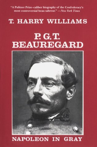 P.G.T. Beauregard: Napoleon in Gray-Click the link below for more information about this book