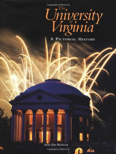 The University of Virginia: A Pictorial History-Click the link below for more information about this book