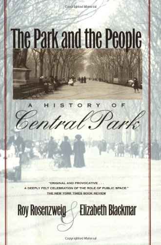 Roy Rosenzweig and Elizabeth Blackmar, The Park and the People: A History of Central Park-Click the link below to learn more about this book