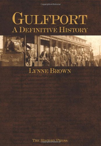 Lynne Brown, Gulfport: A Definitive History-click the link below for more info about this book