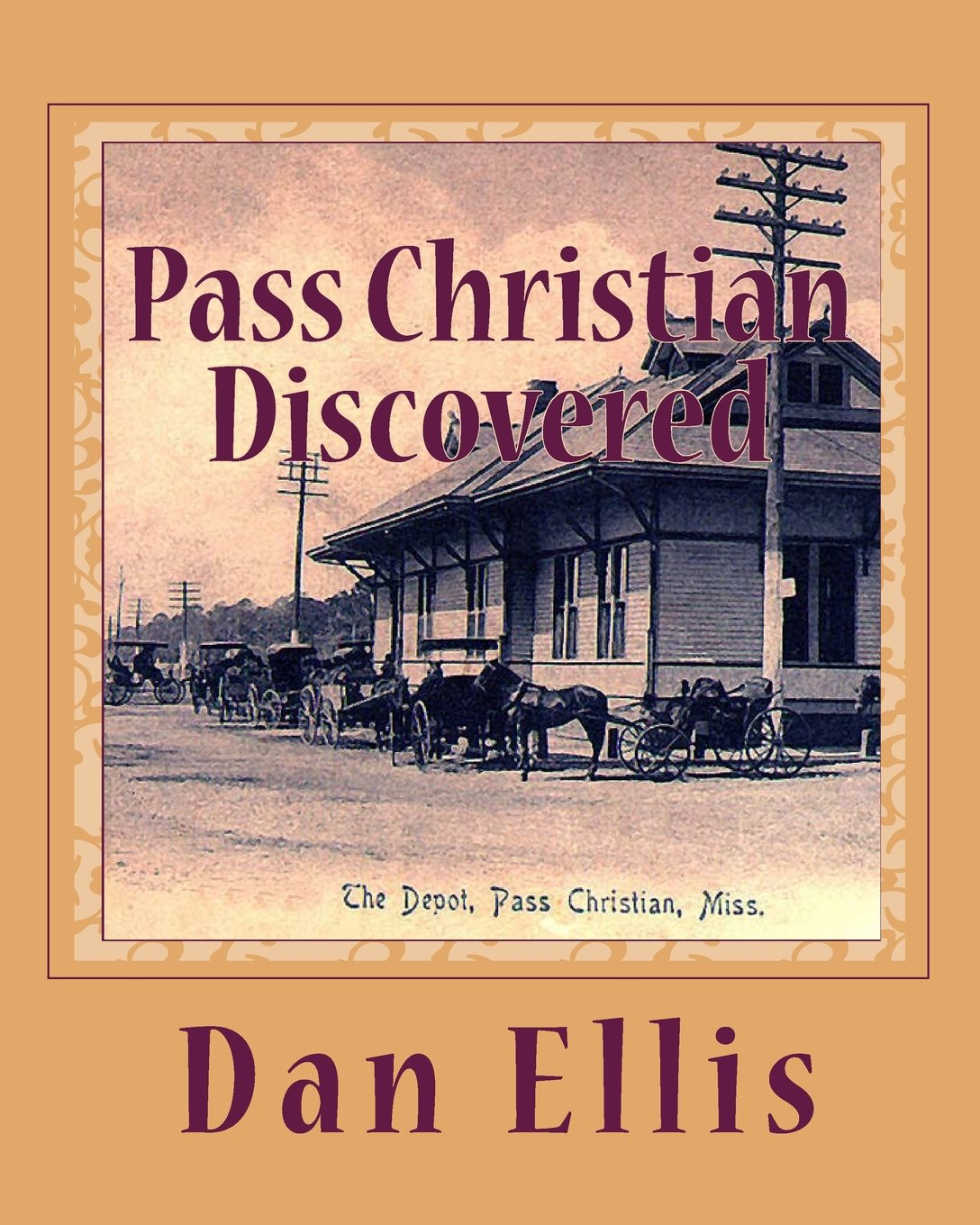 Dan Ellis, Pass Christian Discovered-click the link for more information about this book