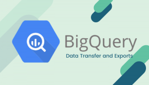 BigQuery –匯入資料 part 3-Data Transfer and Exports