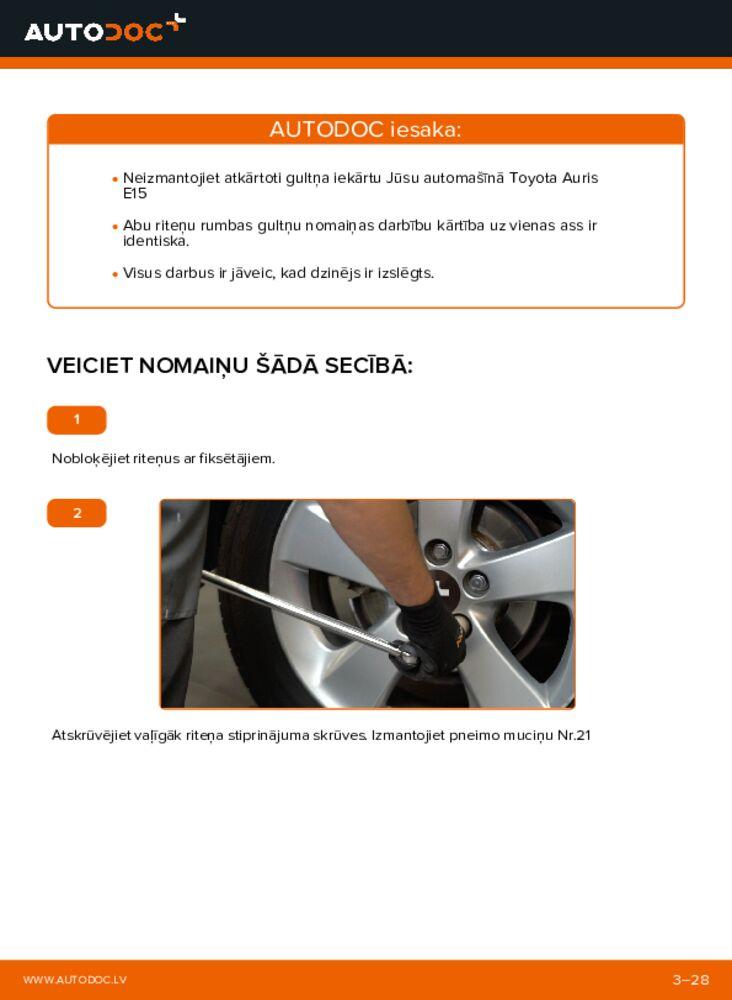 Kā veikt nomaiņu: 1.4 D-4D (NDE150_) Toyota Auris e15 Riteņa rumbas gultnis