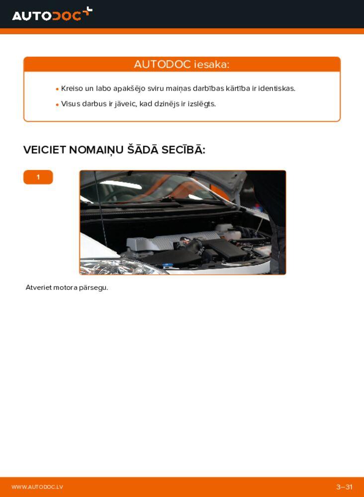 Kā veikt nomaiņu: 1.4 D-4D (NDE150_) Toyota Auris e15 Svira