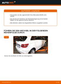 Wie der Wechsel durchführt wird: Radlager Mercedes W245 B 180 CDI 2.0 (245.207) B 200 CDI 2.0 (245.208) B 170 1.7 (245.232) tauschen
