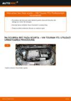 Cum să schimbați: bec faza scurta la VW Touran 1T3 | Ghid de înlocuire
