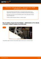 Schimbare Placute Frana MERCEDES-BENZ VITO: manual de intretinere si reparatii