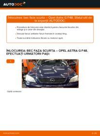 Cum să efectuați înlocuirea: Bec cu incendescenta far la 1.6 16V (F08, F48) Opel Astra g f48