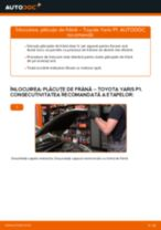 Schimbare Placute Frana TOYOTA YARIS: manual de intretinere si reparatii