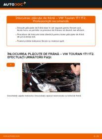 Cum să efectuați înlocuirea: Placute Frana la 1.9 TDI Touran 1t1 1t2