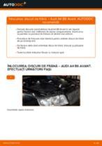 Cum se înlocuiesc și se ajustează Discuri frana AUDI A4: manual pdf