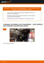 Jak wymienić siłowników klapy bagażnika w Opel Zafira B A05 - poradnik naprawy