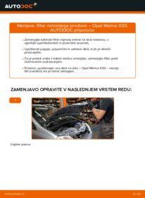 Kako izvesti menjavo: Filter notranjega prostora na 1.7 CDTI (E75) Opel Meriva x03
