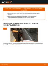 Wie der Wechsel durchführt wird: Spiegelglas 1.7 CDTI (E75) Opel Meriva x03 tauschen
