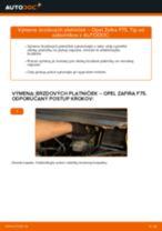 Výmena Ulożenie lożiska OPEL ZAFIRA: online návod