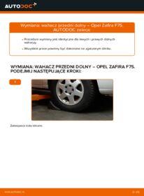 Jak przeprowadzić wymianę: Wahacz w 2.0 DTI 16V (F75) Opel Zafira f75