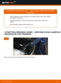 Slik bytter du Bremseklosser på MERCEDES-BENZ A-CLASS
