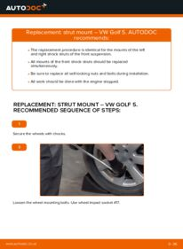How to carry out replacement: Strut Mount on 1.9 TDI Golf 5