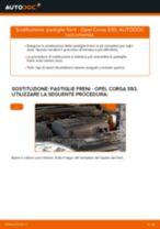 Come cambiare Kit pasticche freni posteriore e anteriore OPEL CORSA B (73_, 78_, 79_) - manuale online