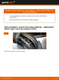 How to carry out replacement: Glass For Wing Mirror on A 140 1.4 (168.031, 168.131) Mercedes W168