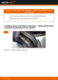 Ako vykonať výmenu: Sklo Spätného Zrkadla na A 140 1.4 (168.031, 168.131) Mercedes W168