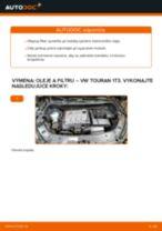 Ako vymeniť motorové oleje a filtre na VW Touran 1T3 – návod na výmenu