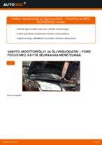 Kuinka vaihtaa moottoriöljy ja öljynsuodatin Ford Focus MK2 bensa-autoon – vaihto-ohje