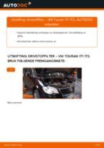 Skifte Drivstoffilter VW TOURAN: verkstedhåndbok