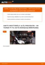 Kuinka vaihtaa moottoriöljy ja öljynsuodatin VW Touran 1T1 1T2-autoon – vaihto-ohje