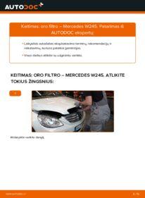 Kaip atlikti keitimą: B 180 CDI 2.0 (245.207) Mercedes W245 Oro filtras