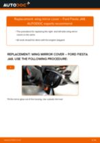 left and right Cover, outside mirror FORD Fiesta Mk6 Hatchback (JA8, JR8)   PDF replacement manual